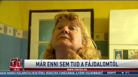 Alig tud enni a fájdalomtól az 59 éves karcagi nő