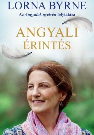 Lorna Byrne Angyali érintés
