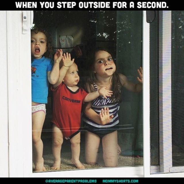 Amikor kilépsz egy percre a házból.