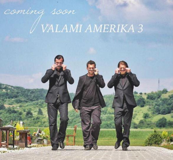 Valami Amerika 3 forgatására Pindroch Csaba, Szabó Győző és Hujber Feri is igent mondott