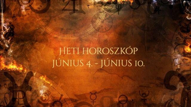 heti horoszkóp június 4-10.