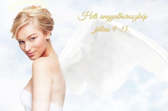 heti angyalhoroszkóp július 9-15.