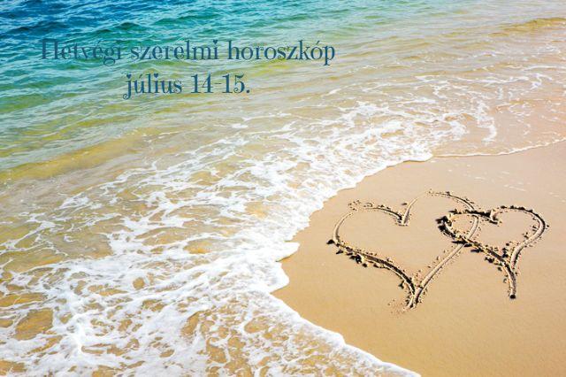 hétvégi szerelmi horoszkóp július 14-15.
