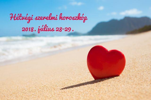 hétvégi szerelmi horoszkóp július 28-29.