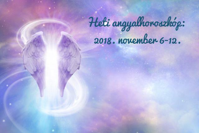 heti angyalhoroszkóp 2018. november 6-12.