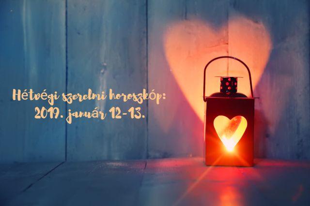 hétvégi szerelmi horoszkóp 2019. január 12-13.