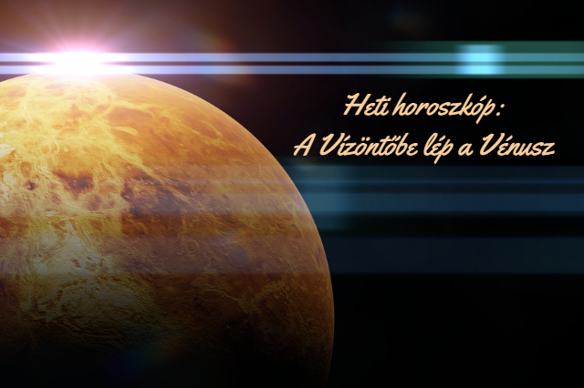 heti horoszkóp 2019. február 25-március 3.
