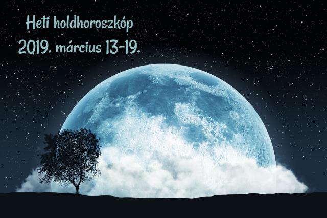 heti holdhoroszkóp 2019. március 13-19.