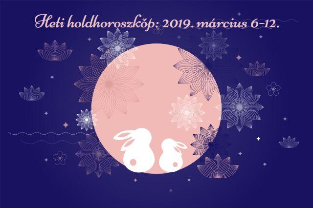 heti holdhoroszkóp 2019. március 6-12.