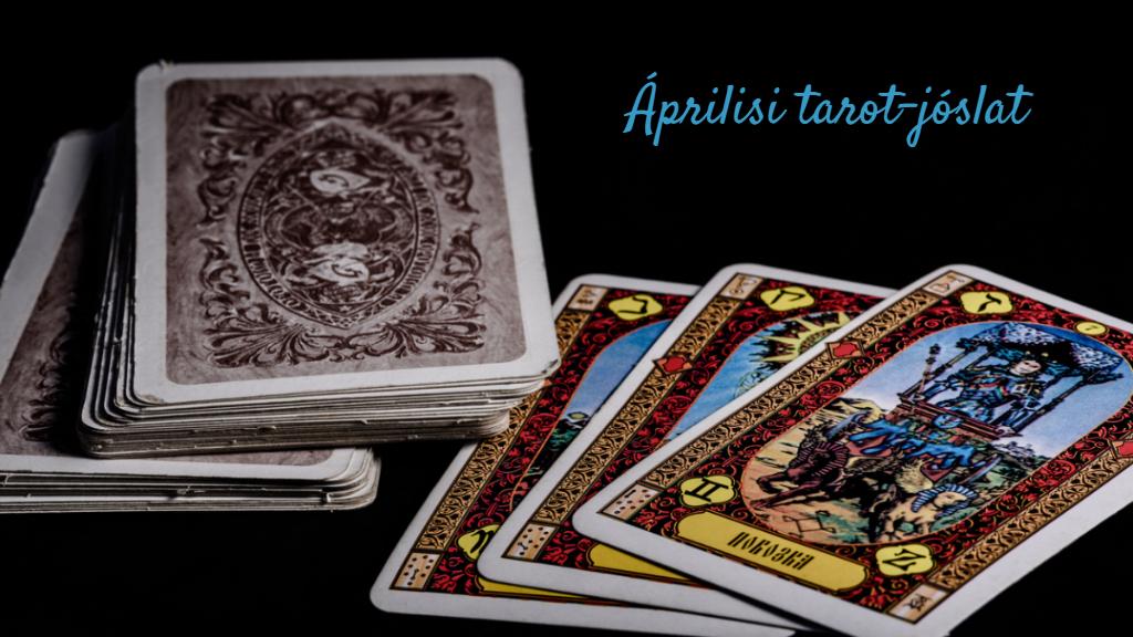 áprilisi tarot kártya jóslat