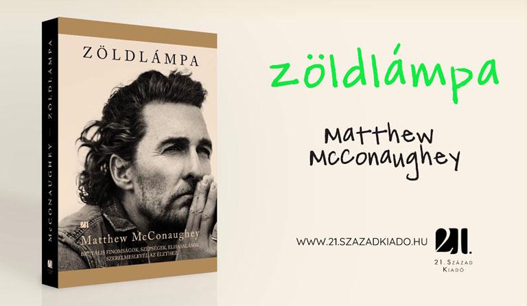 Elolvastuk Matthew McConaughey önéletrajzi könyvét